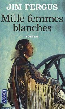 1000 Femmes blanches trilogie