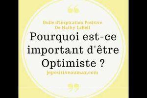 Bulle d'Inspiration Positive #1 Pourquoi est-ce Important d'être Optimiste ?