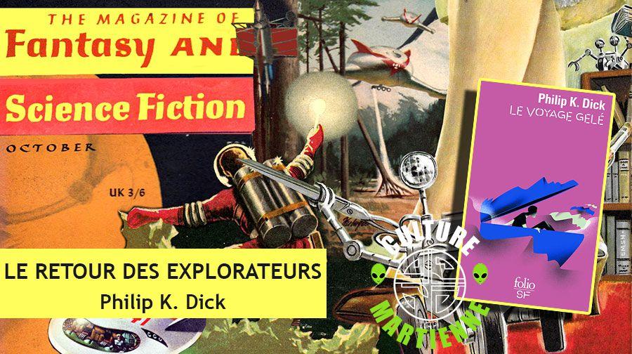 👽📚 PHILIP K. DICK - LE RETOUR DES EXPLORATEURS (EXPLORERS WE, 1958)