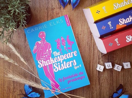The Shakespeare Sisters, tome 4 : La Fantaisie du printemps - Carrie Elks