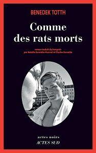 Benedek Totth : Comme des rats morts (Actes Noirs, 2017)