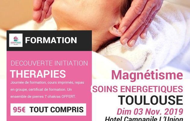 """Toulouse Formation Thérapie : """"Magnétisme et soins énergétiques""""Découverte initiation Dimanche 03 Novembre 2019"""