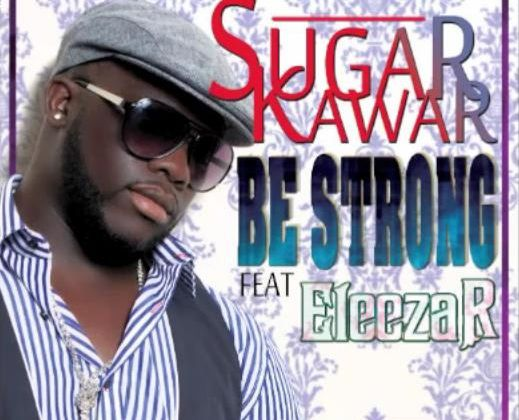 [REGGAE]SUGAR KAWAR Feat ELEEZA R - BE STRONG - 2011