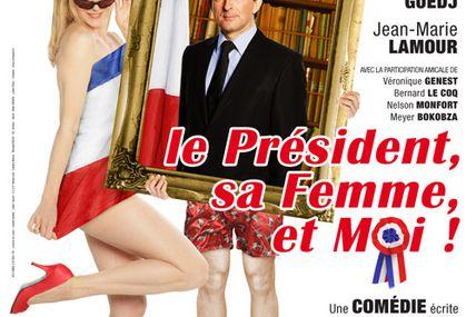 """""""Le Président, sa femme et moi"""", une comédie qui vous rappellera... un président en fonction. Thérapie par le fou rire !!!"""