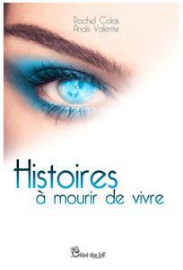 """Christine Brunet a lu """"Histoire à mourir de vivre"""" de Rachel Colas et Anaïs Valente"""