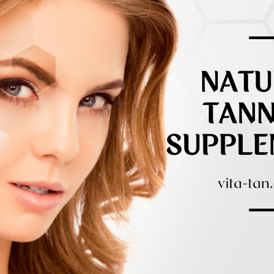 Explore the Top 5 Reasons to Administer Natural Tanning Supplements