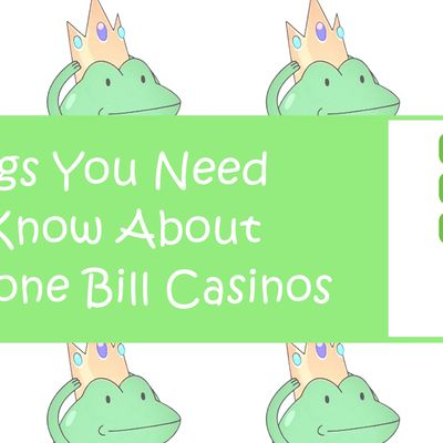 Things You Need To Know About The Phone Bill Casinos