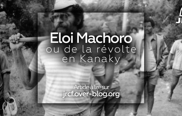 Eloi Machoro ou de la révolte en Kanaky