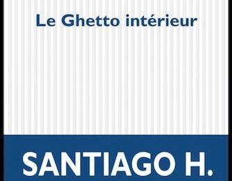 Le ghetto intérieur - Santiago H. Amigorena