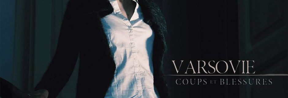 VARSOVIE: Coups et Blessures (2018) Dark-Rock/Post-Punk