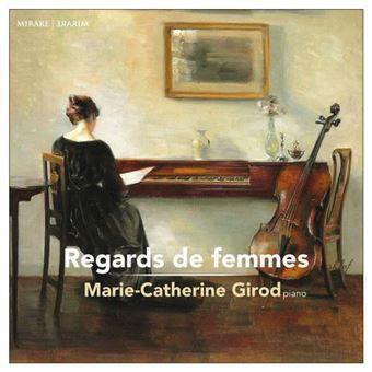 Marie-Catherine Girod - Regards de femmes (Musique classique)
