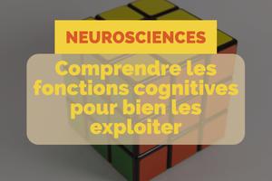 Neurosciences : comprendre les fonctions...