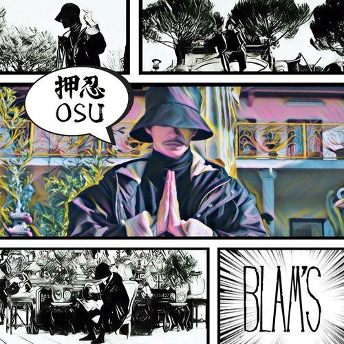 #Musique : BLAM'S - OSU - 押忍 - LA SENSATION RAP / MANGA !!