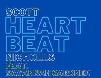 💿 Scott Nicholls • Heartbeat Feat. Savannah Gardner