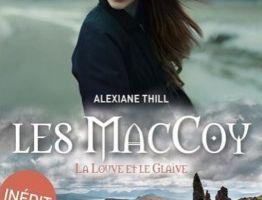 Les MacCoy tome 3 : La Louve et le Glaive de Alexiane THILL