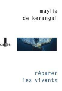Réparer les vivants - Maylis de Kerangal