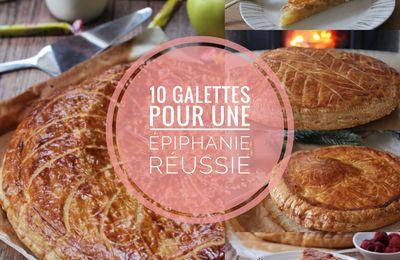 10 GALETTES POUR UNE EPIPHANIE REUSSIE