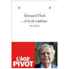 ...mais la vie continue de Bernard Pivot