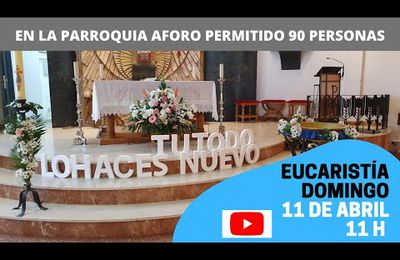 Eucaristía Domingo 11 de Abril 11h
