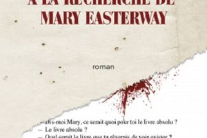 A la recherche de Mary Easterway de Kristof Mishel