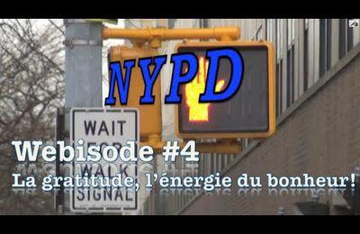 """Vidéo inspirante : """"NYPD, New York Positive destination"""" (4/6 La gratitude, l'énergie du bonheur!)"""