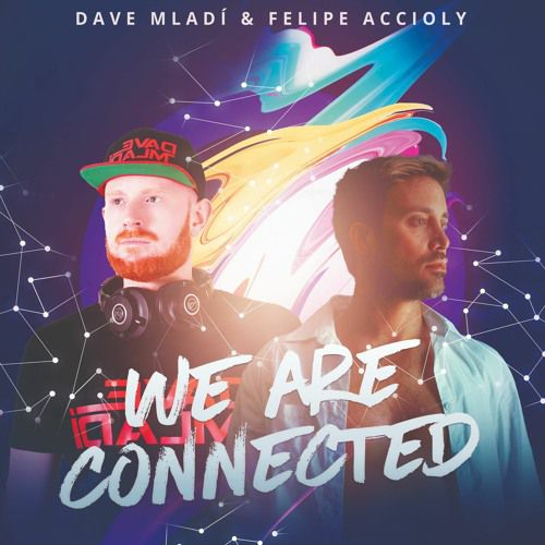 Dave Mladí & Felipe Accioly - We Are Connected (Radio Edit)
