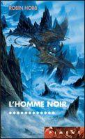 """Hobb Robin """"l'homme noir"""" tome 12 de l'Assassin Royal"""