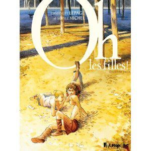 Oh les filles : Tome 2