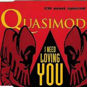 Quasimodo - I Need Loving You