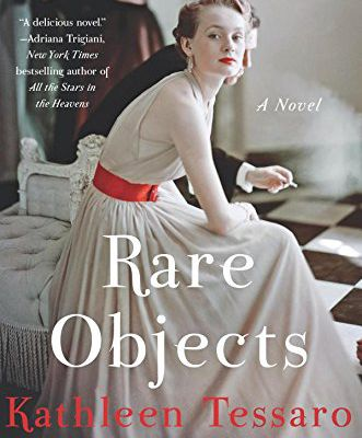 Free Download Rare Objects: A Novel from Kathleen Tessaro