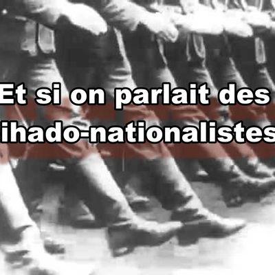 Et si on parlait des Djihado-nationalistes ?