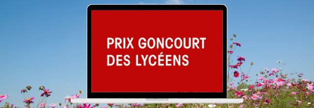 Prix Goncourt des Lycéens 2020 - rencontres digitales entre auteurs et lycéens