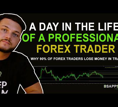 A day in the life of a professional forex trader - BSAPPSFX