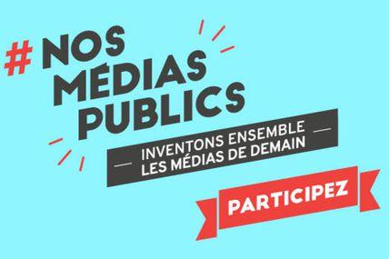 #NOSMEDIASPUBLICS : Lancement de la 2nde consultation citoyenne des médias publics !