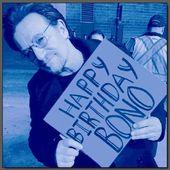 Happy birthday Bono 59 ans !! - U2 BLOG