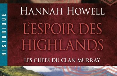 Les chefs du clan Murray, tome 3 : L'espoir des Highlands d'Hannah HOWELL