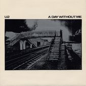 U2- A Day Without Me - U2 BLOG