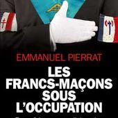 Les Francs-maçons sous l'Occupation - Emmanuel Pierrat