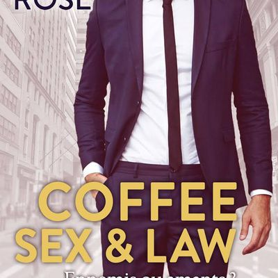 Coffee Sex and Law - d'Avril ROSE