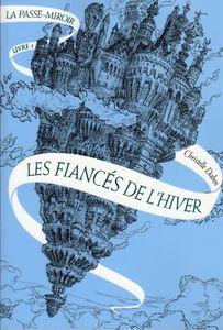"""""""La passe-miroir, les fiancés de l'hiver"""" de Christelle Dabos"""