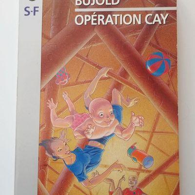 Opération Cay/Chute libre de Lois McMaster Bujold