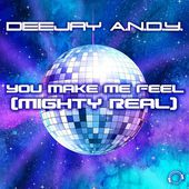 DeeJay A.N.D.Y. - You Make Me Feel (Mighty Real) (Tom Pulse Remix Edit)