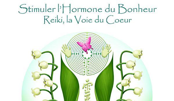 Reiki, La Voie du Bonheur, stimuler l'hormone du bonheur