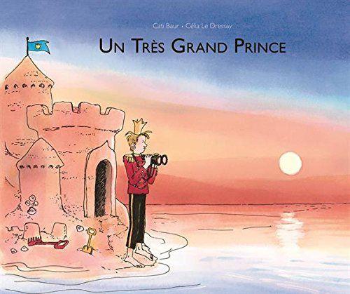 Un très grand prince de Célia Le Dressay