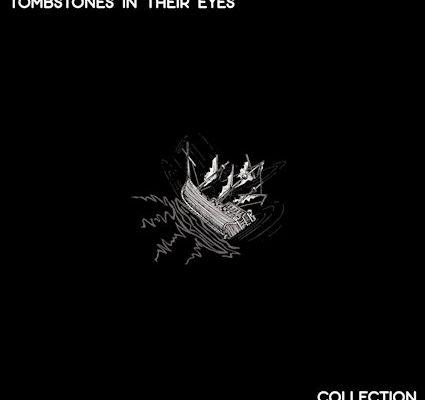 💿 Tombstones In Their Eyes - Collection anthology LP