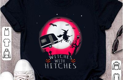 Top Witches With Hitches Halloween Camping shirt