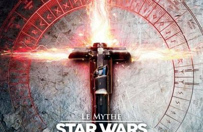 [REVUE LIVRE CINEMA] LE MYTHE STAR WARS VII, VIII & IX chez THIRD Editions