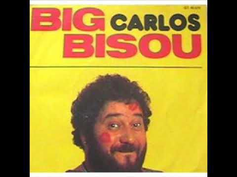 CARLOS - BIG BISOU PART II