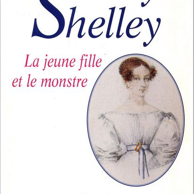 MARY SHELLEY, La jeune fille et le monstre
