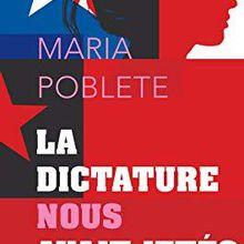 La dictature nous avait jetés là... de Maria Poblete